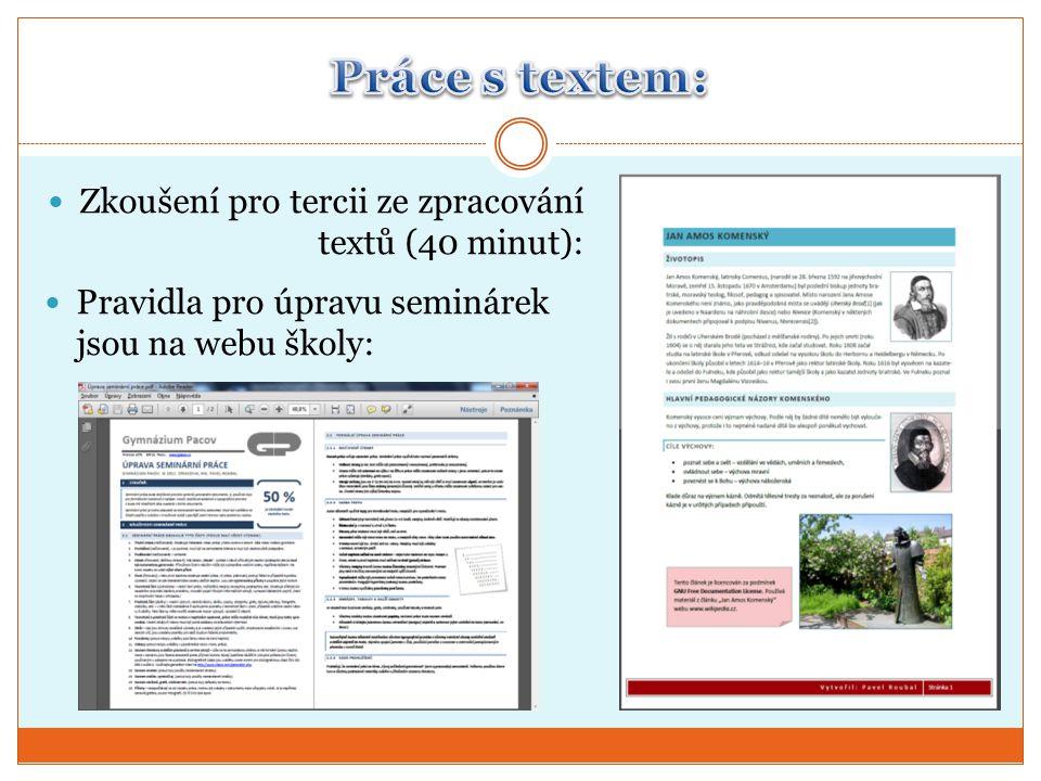 Zkoušení pro tercii ze zpracování textů (40 minut):  Pravidla pro úpravu seminárek jsou na webu školy: