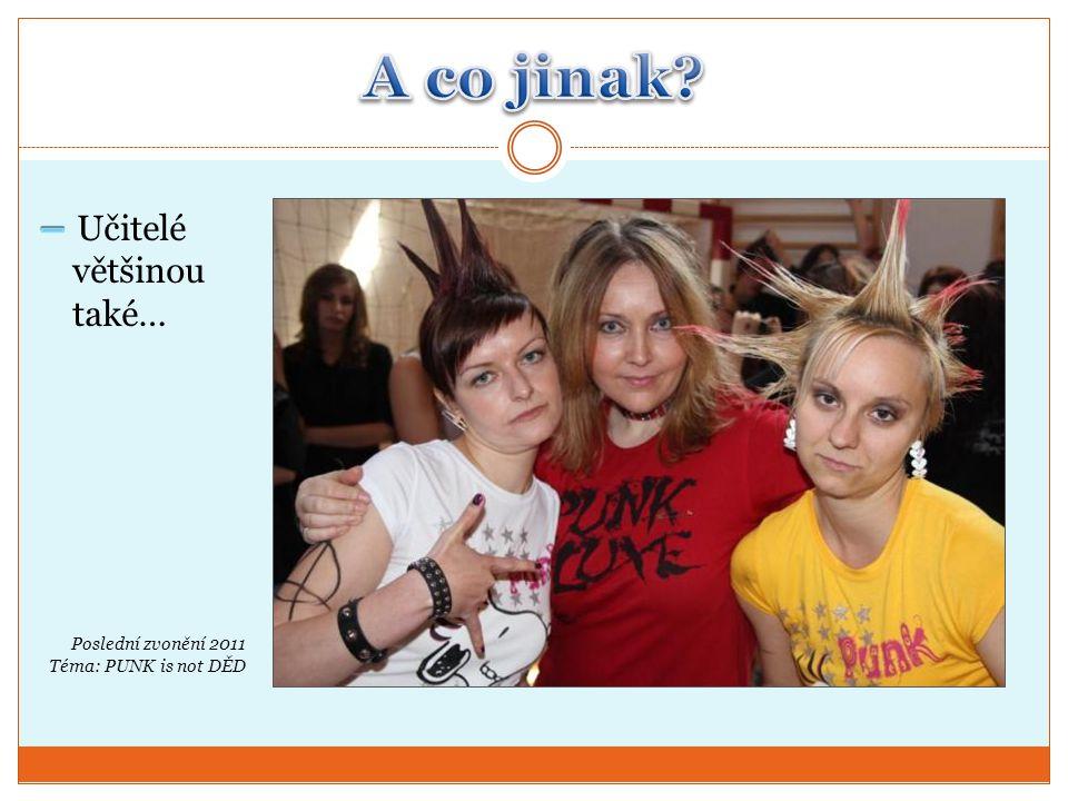 Poslední zvonění 2011 Téma: PUNK is not DĚD