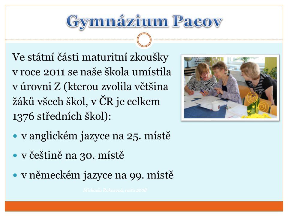 Ve státní části maturitní zkoušky v roce 2011 se naše škola umístila v úrovni Z (kterou zvolila většina žáků všech škol, v ČR je celkem 1376 středních škol):  v anglickém jazyce na 25.