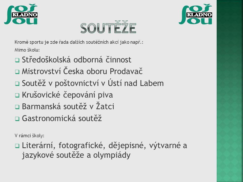 Kromě sportu je zde řada dalších soutěžních akcí jako např.: Mimo školu:  Středoškolská odborná činnost  Mistrovství Česka oboru Prodavač  Soutěž v