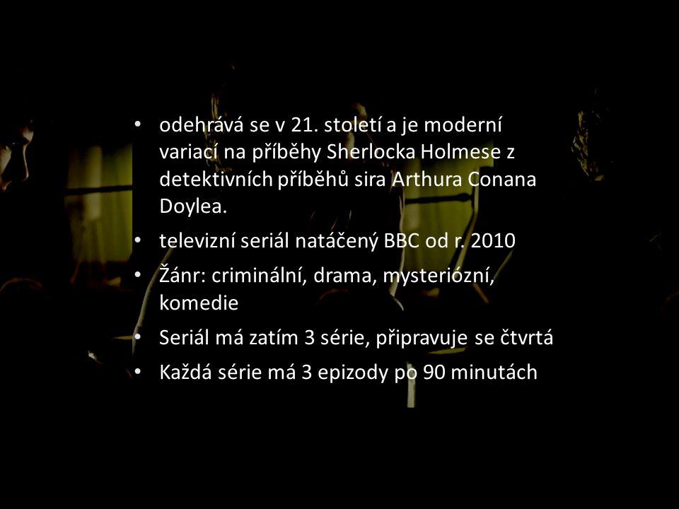 HLAVNÍ POSTAVY • Sherlock Holmes – Benedict Cumberbatch • Dr.