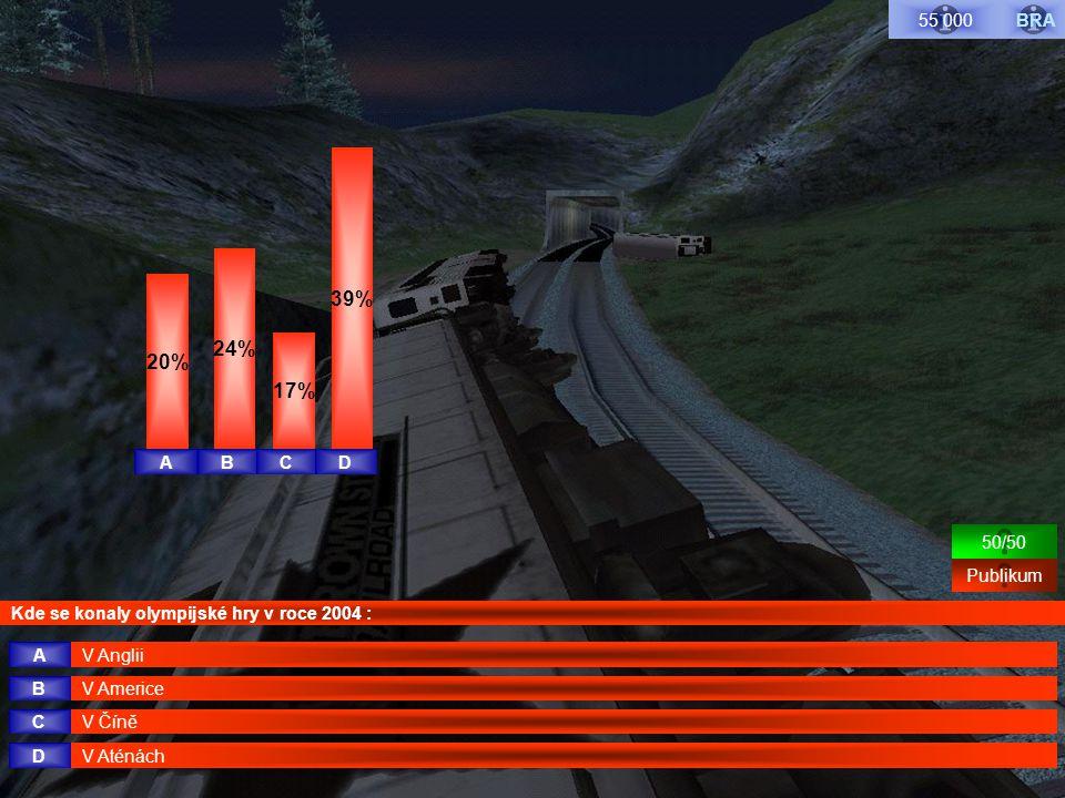 Kde se konaly olympijské hry v roce 2004 : V Číně V Americe V Anglii V Aténách A B C D Publikum 50/50 BRA55 000 ABCD 17% 39% 20% 24%