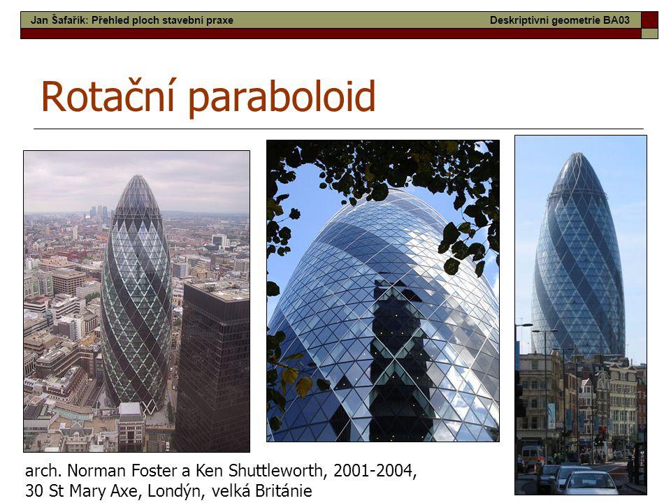 22 Rotační paraboloid Ještěd, arch. Karel Hubáček, 1963 - 1966 arch. Norman Foster a Ken Shuttleworth, 2001-2004, 30 St Mary Axe, Londýn, velká Britán