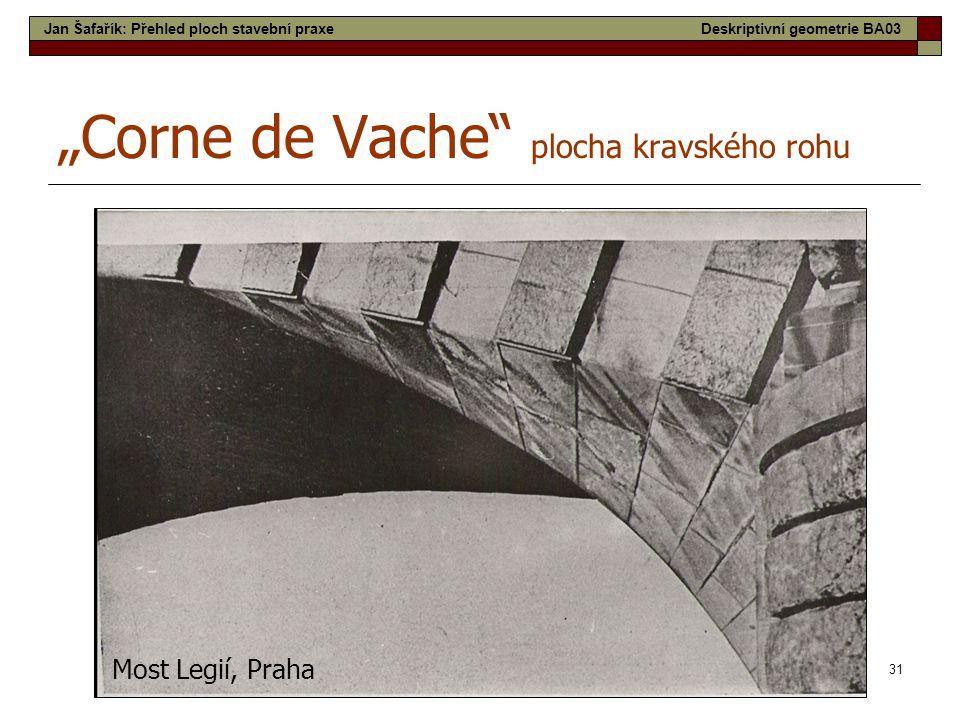 """31 """"Corne de Vache plocha kravského rohu Most Legií, Praha Jan Šafařík: Přehled ploch stavební praxeDeskriptivní geometrie BA03"""