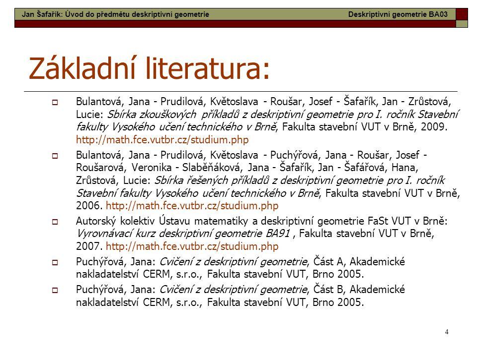 5 Doporučená literatura:  Stránky Deskriptivní geometrie pro 1.