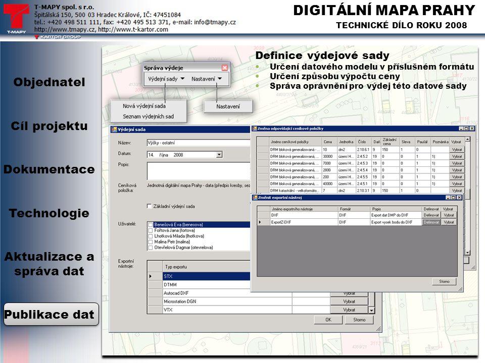DIGITÁLNÍ MAPA PRAHY TECHNICKÉ DÍLO ROKU 2008 Objednatel Cíl projektu Dokumentace Technologie Aktualizace a správa dat Publikace dat Definice výdejové
