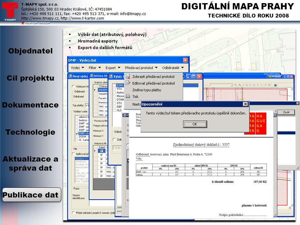 DIGITÁLNÍ MAPA PRAHY TECHNICKÉ DÍLO ROKU 2008 Objednatel Cíl projektu Dokumentace Technologie Aktualizace a správa dat Publikace dat  Výběr dat (atri