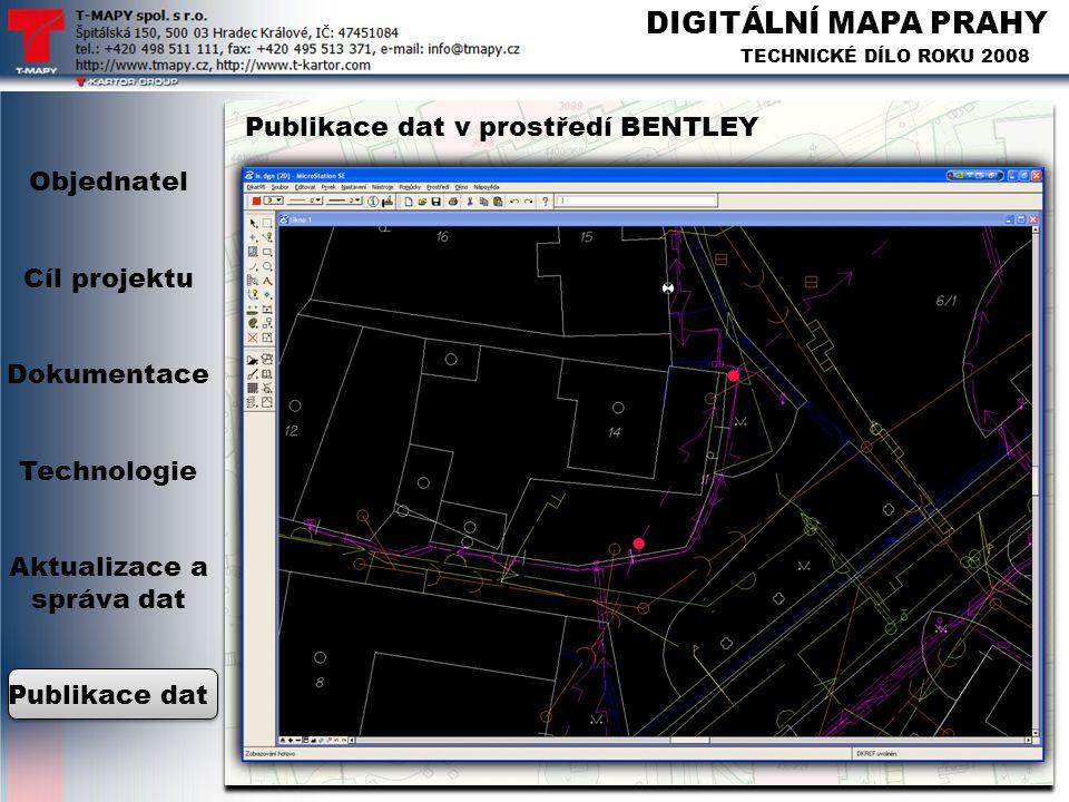 DIGITÁLNÍ MAPA PRAHY TECHNICKÉ DÍLO ROKU 2008 Publikace dat v prostředí BENTLEY Objednatel Cíl projektu Dokumentace Technologie Aktualizace a správa d