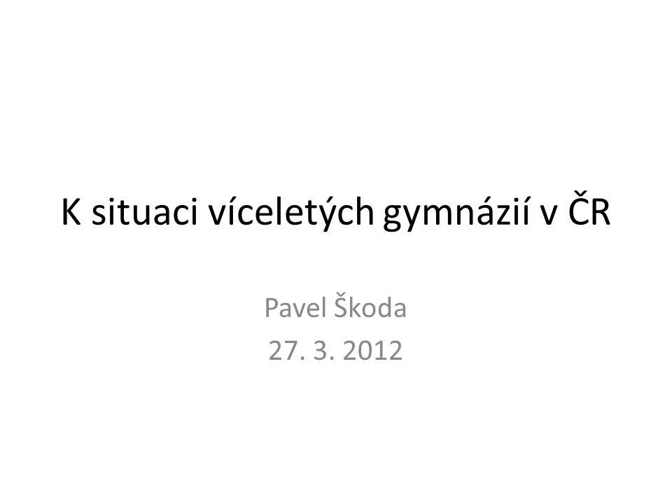 K situaci víceletých gymnázií v ČR Pavel Škoda 27. 3. 2012