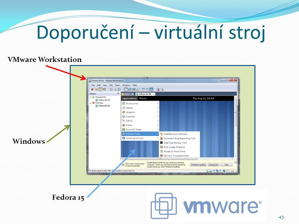 Doporučení – virtuální stroj 45 VMware Workstation Fedora 15 Windows