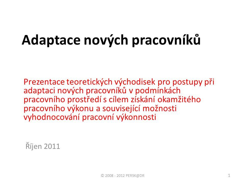 Objekty řízení adaptačního procesu Objekty řízení adaptačního procesu rozdělují Bedrnová, Nový a kol.