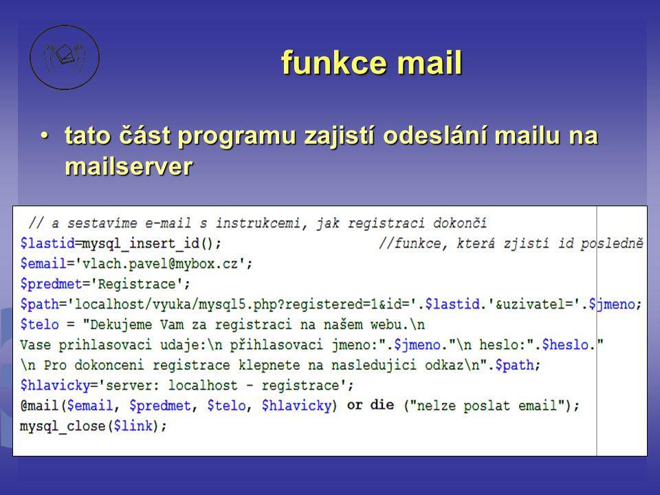 funkce mail •tato část programu zajistí odeslání mailu na mailserver