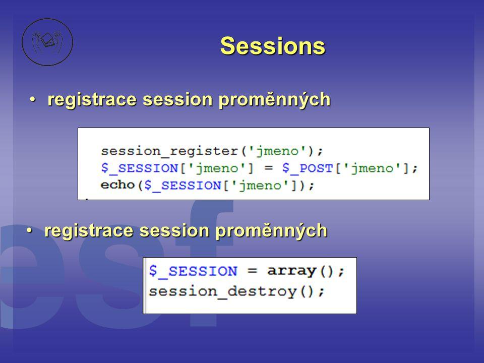 Sessions •registrace session proměnných