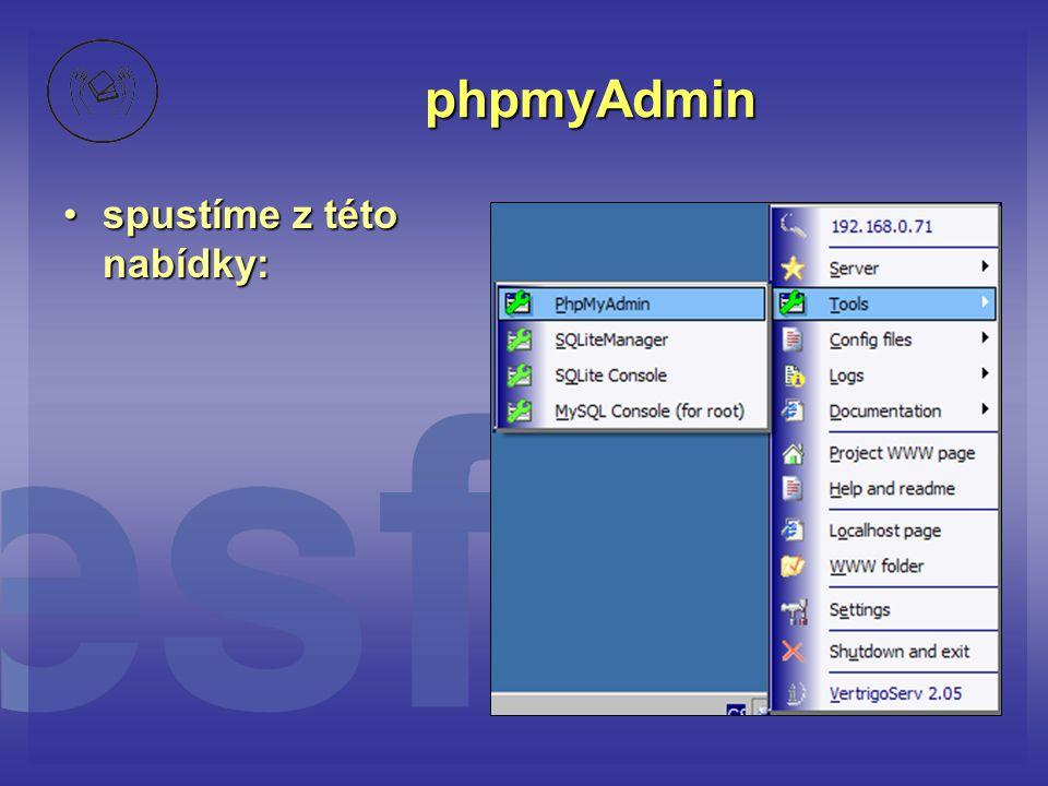 phpmyAdmin •spustíme z této nabídky: