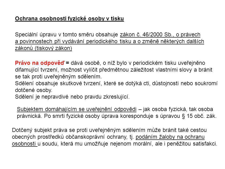 Ochrana osobnosti fyzické osoby v tisku Speciální úpravu v tomto směru obsahuje zákon č.