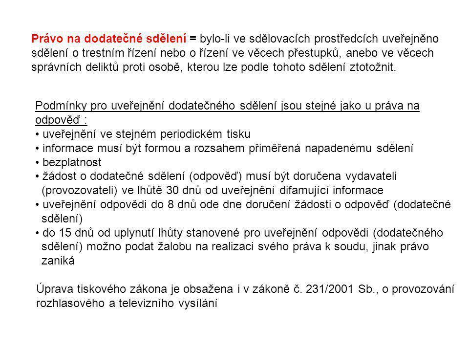 Ochrana zdroje a obsahu informací -Nový institut tiskového zákona, který umožňuje žurnalistům, resp.