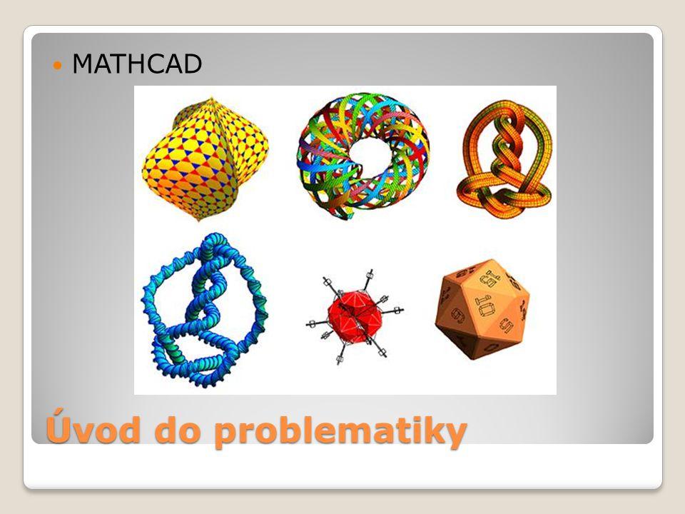 Úvod do problematiky  MATHCAD