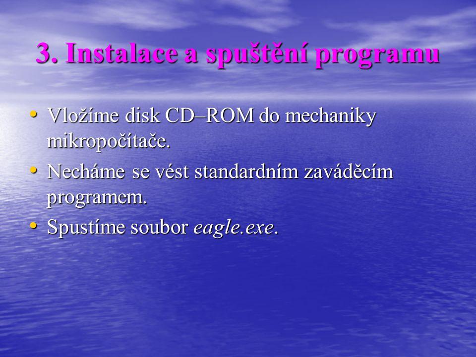 3. Instalace a spuštění programu • Vložíme disk CD–ROM do mechaniky mikropočítače. • Necháme se vést standardním zaváděcím programem. • Spustíme soubo