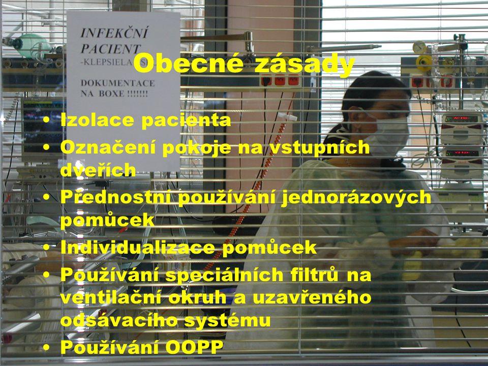 Obecné zásady •Izolace pacienta •Označení pokoje na vstupních dveřích •Přednostní používání jednorázových pomůcek •Individualizace pomůcek •Používání