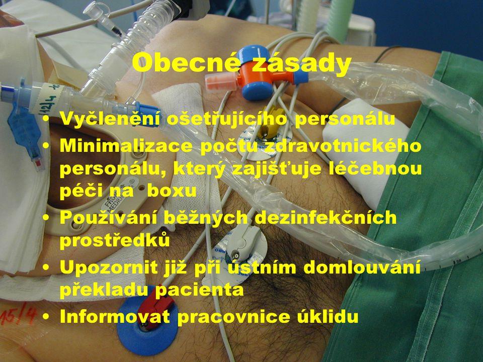 Obecné zásady •Vyčlenění ošetřujícího personálu •Minimalizace počtu zdravotnického personálu, který zajišťuje léčebnou péči na boxu •Používání běžných