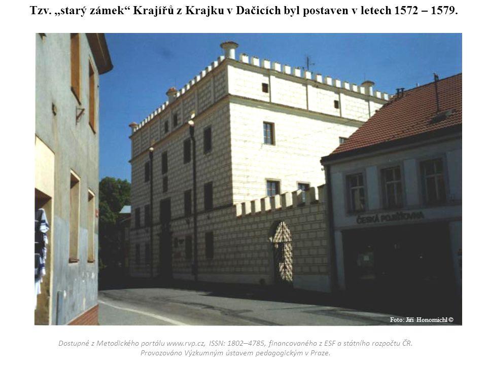 """Tzv. """"starý zámek"""" Krajířů z Krajku v Dačicích byl postaven v letech 1572 – 1579. Dostupné z Metodického portálu www.rvp.cz, ISSN: 1802 – 4785, financ"""