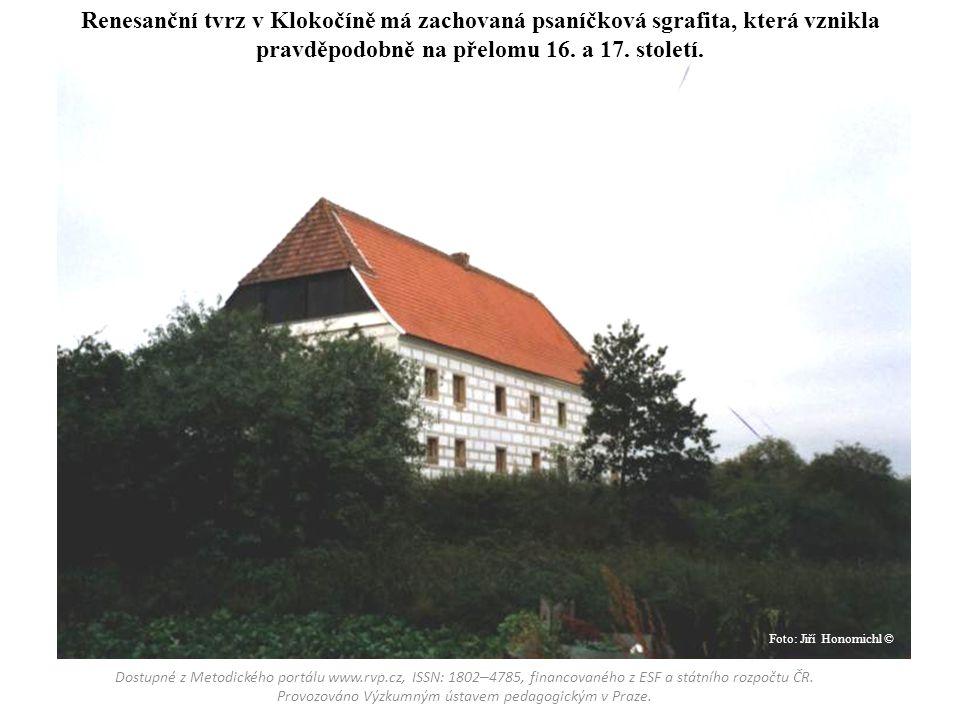 Renesanční tvrz v Klokočíně má zachovaná psaníčková sgrafita, která vznikla pravděpodobně na přelomu 16. a 17. století. Dostupné z Metodického portálu