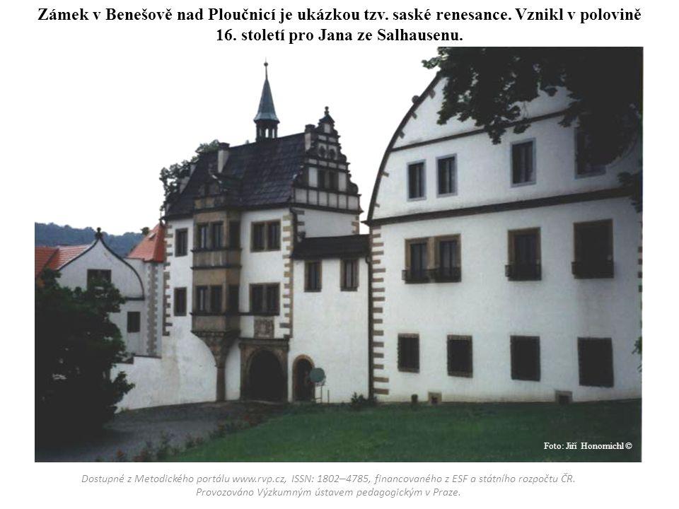 Zámek v Benešově nad Ploučnicí je ukázkou tzv. saské renesance. Vznikl v polovině 16. století pro Jana ze Salhausenu. Dostupné z Metodického portálu w