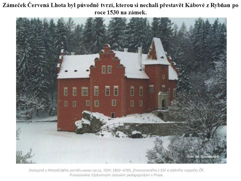 Zámeček Červená Lhota byl původně tvrzí, kterou si nechali přestavět Kábové z Rybňan po roce 1530 na zámek. Dostupné z Metodického portálu www.rvp.cz,