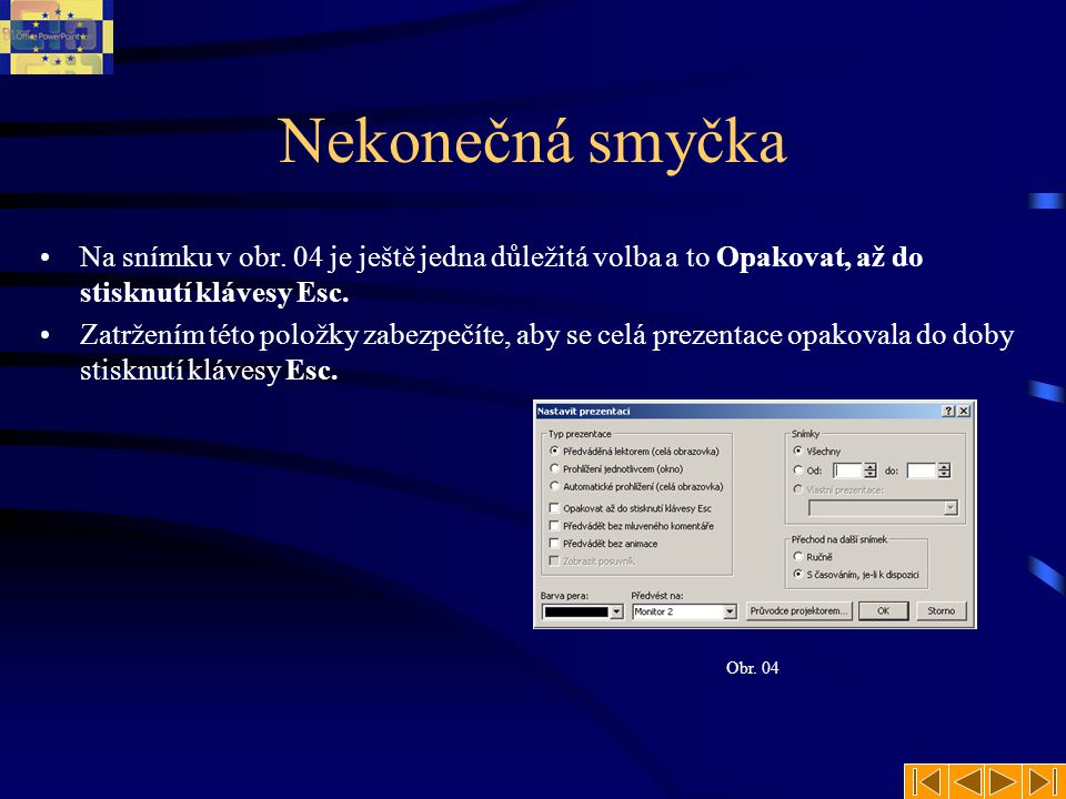 Nastavení prezentace •V druhém případě je nutno ověřit, zda je zatržena volba časování v obrazovce s nastavením celé prezentace 1.V hlavní nabídce pro
