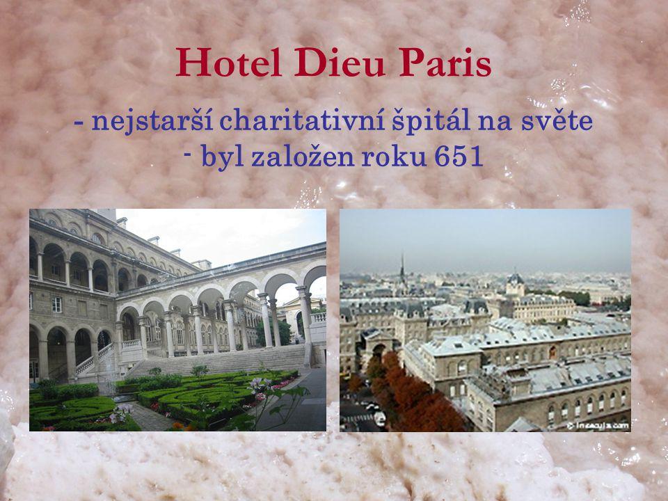 Hotel Dieu Paris - nejstarší charitativní špitál na světe - byl založen roku 651