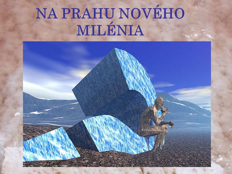 NA PRAHU NOVÉHO MILÉNIA
