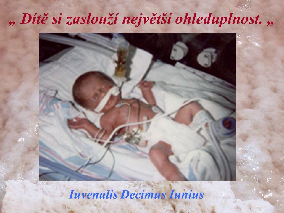 """"""" Dítě si zaslouží největší ohleduplnost. """" Iuvenalis Decimus Iunius"""