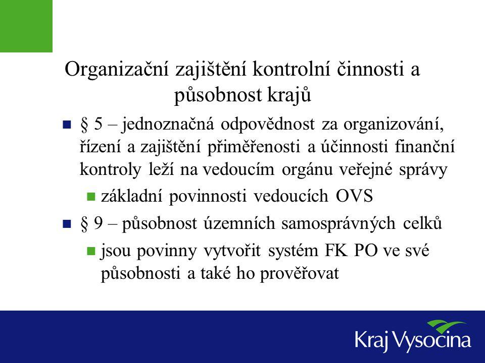 Organizační zajištění kontrolní činnosti a působnost krajů  § 5 – jednoznačná odpovědnost za organizování, řízení a zajištění přiměřenosti a účinnost