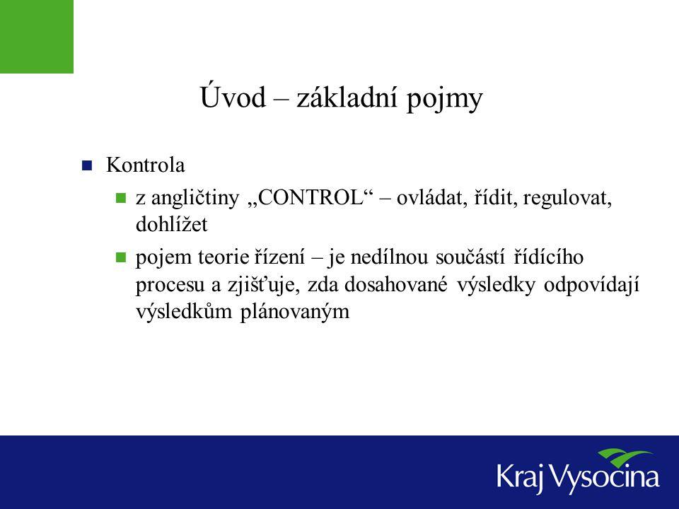"""Úvod – základní pojmy  Kontrola  z angličtiny """"CONTROL"""" – ovládat, řídit, regulovat, dohlížet  pojem teorie řízení – je nedílnou součástí řídícího"""