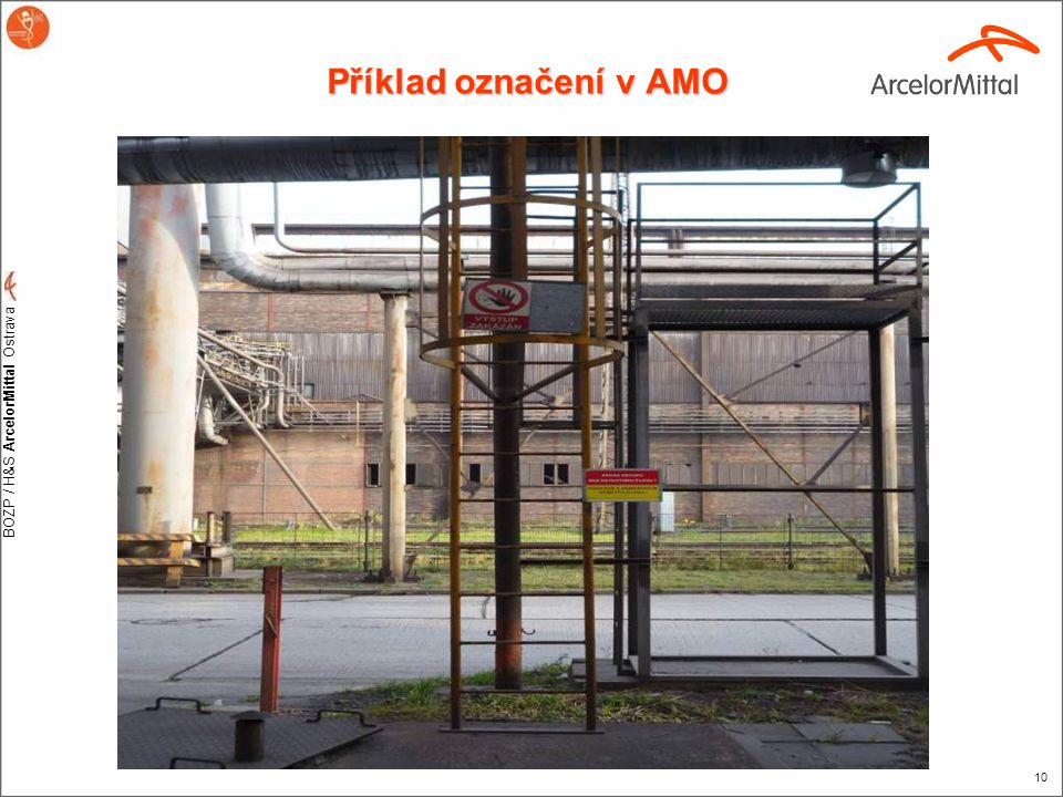 BOZP / H&S ArcelorMittal Ostrava 10 Příklad označení v AMO