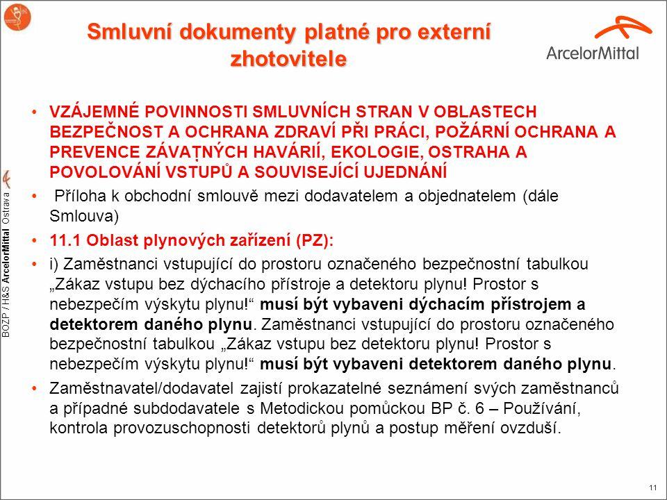 BOZP / H&S ArcelorMittal Ostrava 11 Smluvní dokumenty platné pro externí zhotovitele •VZÁJEMNÉ POVINNOSTI SMLUVNÍCH STRAN V OBLASTECH BEZPEČNOST A OCH