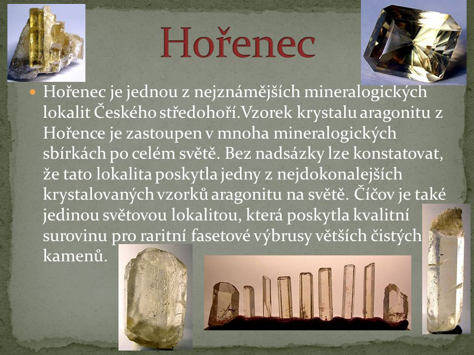  Jedná se o lepidolitem nejbohatší pegmatit v ČR.