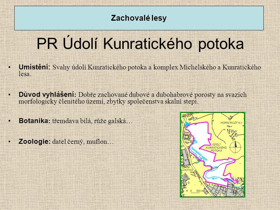 PR Údolí Kunratického potoka •Umístění: Svahy údolí Kunratického potoka a komplex Michelského a Kunratického lesa. •Důvod vyhlášení : Dobře zachované