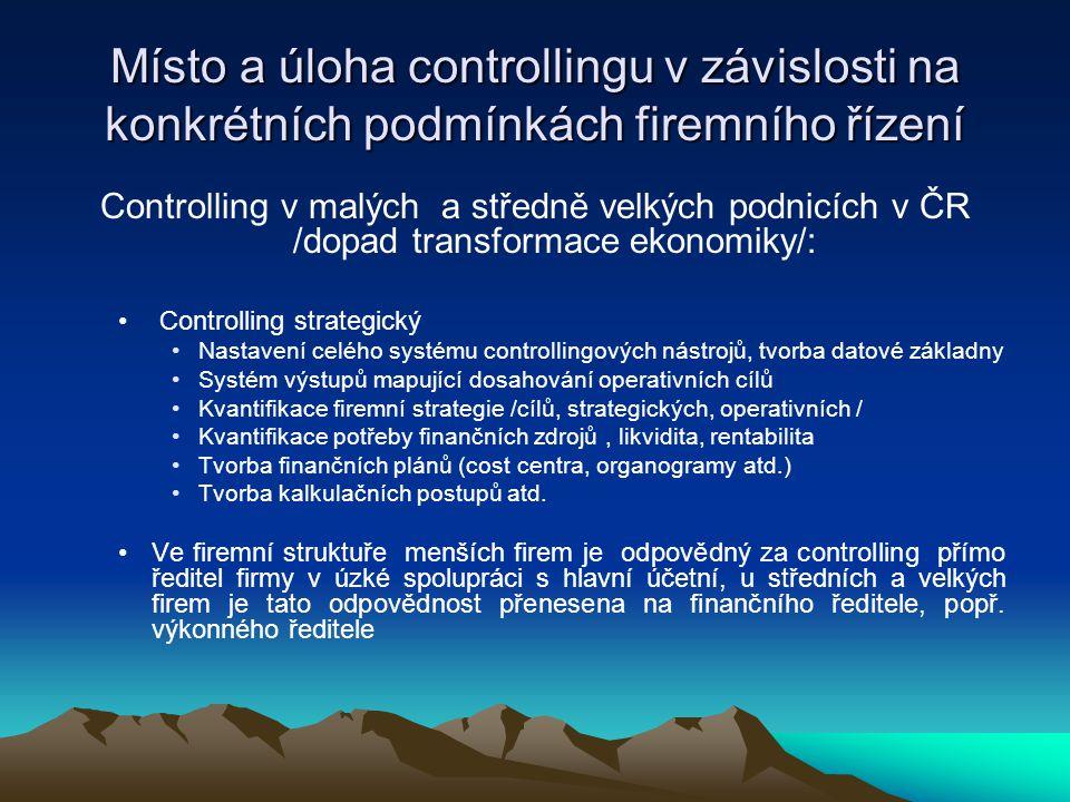 Controlling v malých a středně velkých podnicích v ČR /dopad transformace ekonomiky/: • C• Controlling strategický •N•Nastavení celého systému control