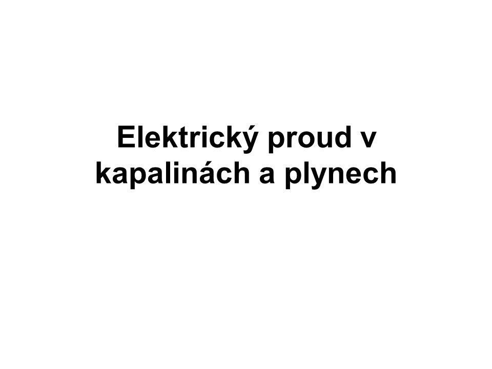 Elektrolyty 1.elektrolyty – kapalné látky vedoucí elektrický proud (vodné roztoky, kyseliny, zásady) 2.vodivost elektrolytu způsobují kladné a záporné ionty (kationty a anionty) 3.ionty K +, OH -, Cl - nesou jeden elementární náboj, 4.H + nemůže sám existovat proto tvoří oxoniový ion
