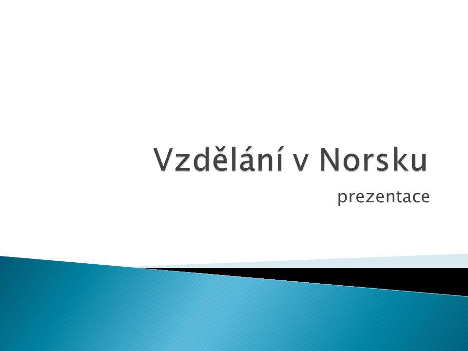 Vzdělání v Norsku je povinné pro děti ve věku od 6 do16 let.