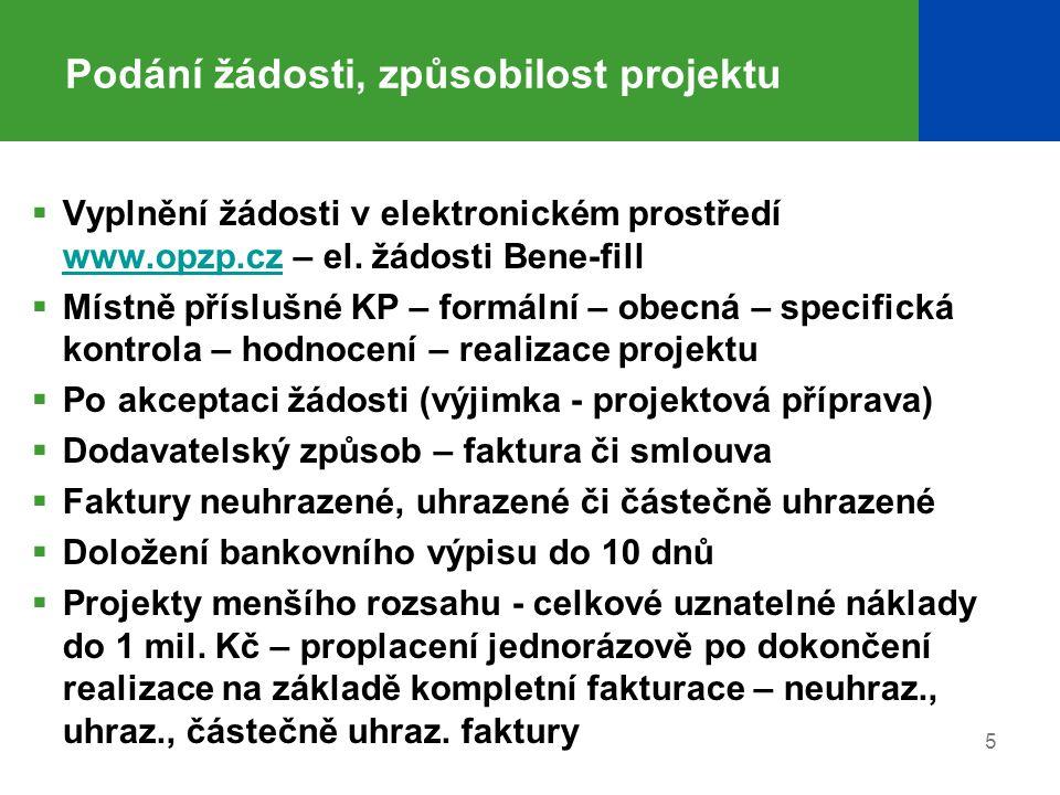 5 Podání žádosti, způsobilost projektu  Vyplnění žádosti v elektronickém prostředí www.opzp.cz – el. žádosti Bene-fill www.opzp.cz  Místně příslušné