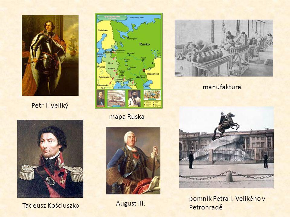 Petr I. Veliký mapa Ruska manufaktura Tadeusz Kościuszko pomník Petra I. Velikého v Petrohradě August III.