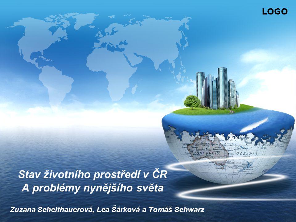 LOGO A problémy nynějšího světa Zuzana Scheithauerová, Lea Šárková a Tomáš Schwarz Stav životního prostředí v ČR