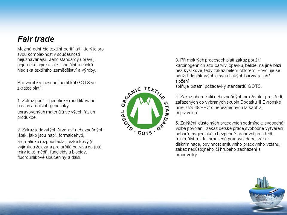 Fair trade Fair Trade je způsob mezinárodního obchodu vyznačující se férovým přístupem k drobným zemědělcům a řemeslníkům z rozvojových zemí. Klade dů