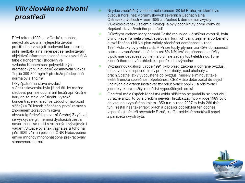 Vliv člověka na životní prostředí Na životní prostředí v ČR má vliv mnoho faktorů, například osídlení a pohyb obyvatelstva, výroba a spotřeba odpadové