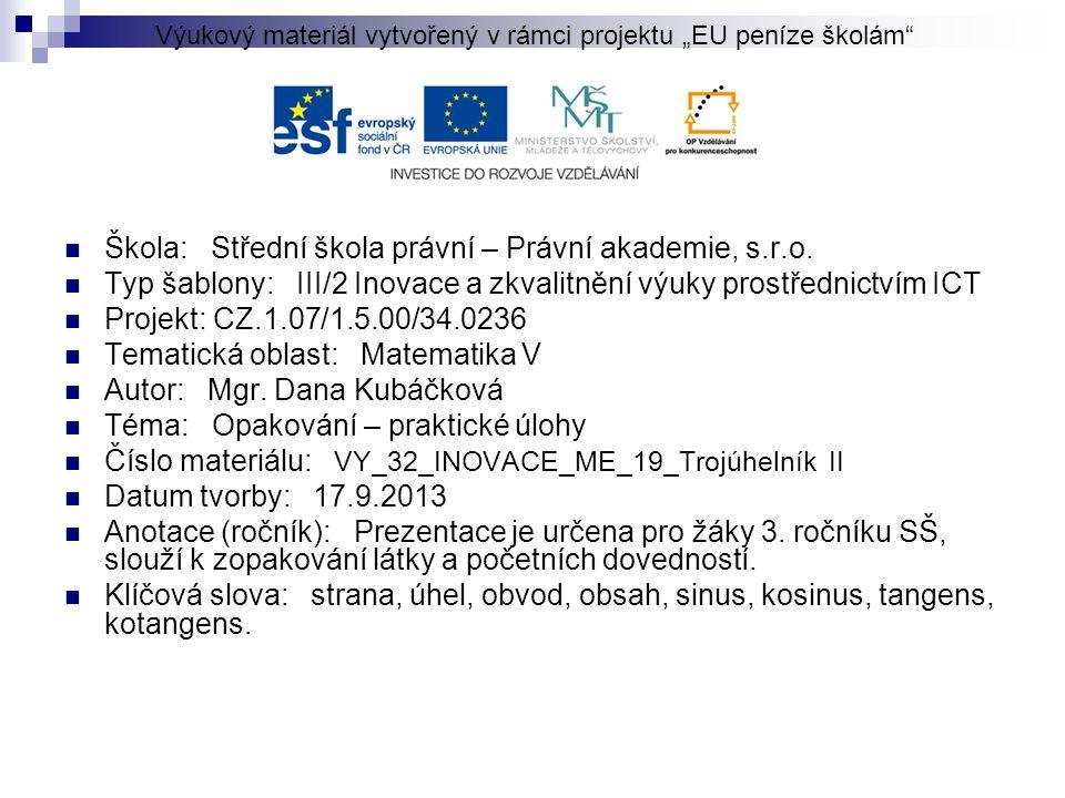  Škola: Střední škola právní – Právní akademie, s.r.o.  Typ šablony: III/2 Inovace a zkvalitnění výuky prostřednictvím ICT  Projekt: CZ.1.07/1.5.00