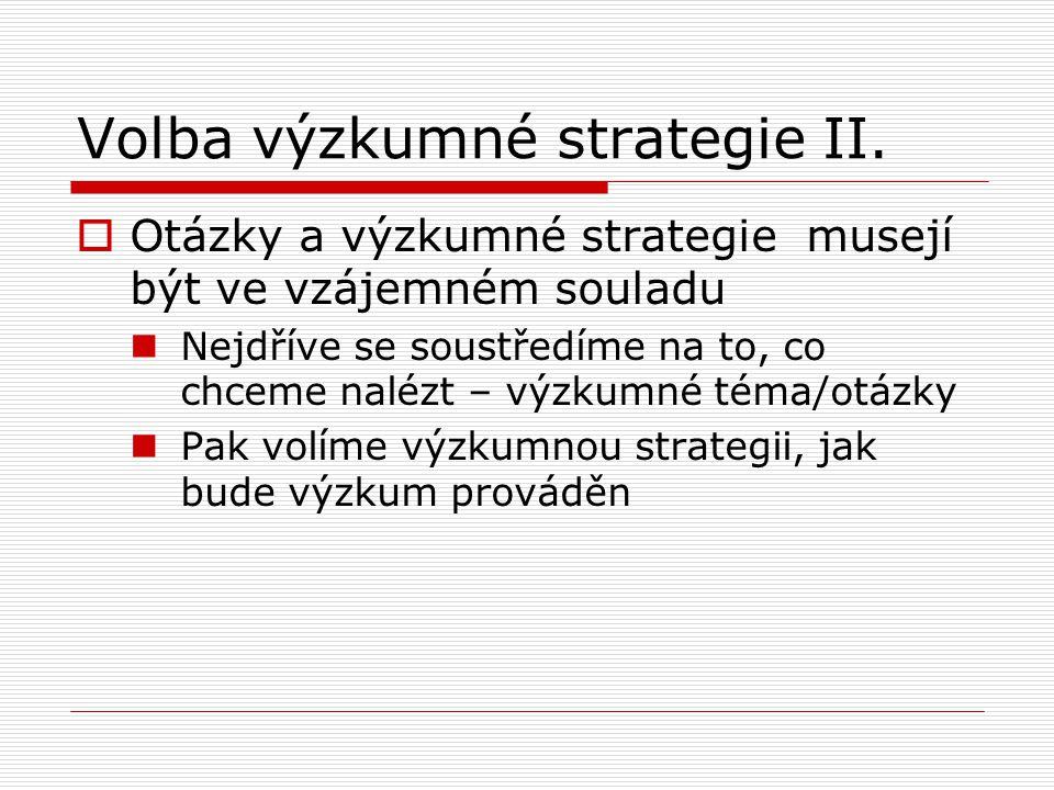 Volba výzkumné strategie II.