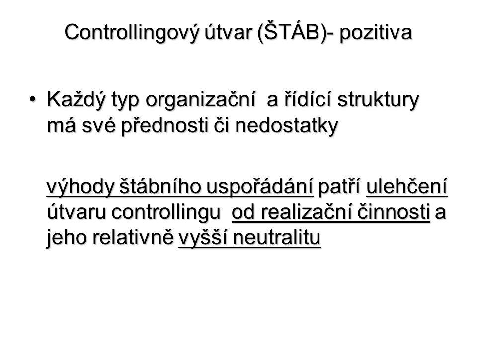 Controllingový útvar (ŠTÁB)- pozitiva •Každý typ organizační a řídící struktury má své přednosti či nedostatky výhody štábního uspořádání patří ulehče