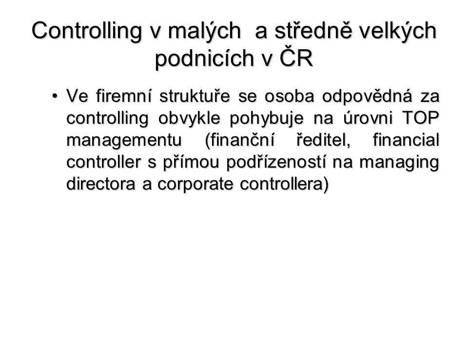 Controlling v malých a středně velkých podnicích v ČR •Ve firemní struktuře se osoba odpovědná za controlling obvykle pohybuje na úrovni TOP managemen